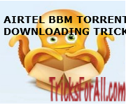 NEW AIRTEL BBM USERAGENT TORRENT DOWNLOADING TRICK WITH BOXOPUS METHOD